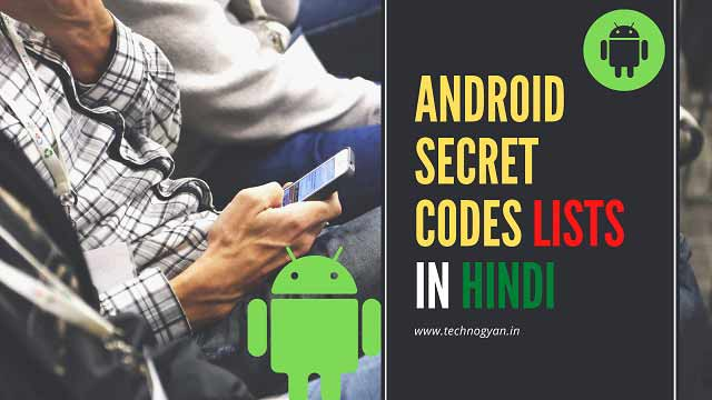 ANDROID SECRET CODES LISTS